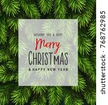 christmas tree branches... | Shutterstock .eps vector #768762985
