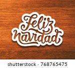 feliz navidad spanish merry... | Shutterstock . vector #768765475