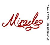 handwritten word miracle | Shutterstock . vector #768957952