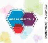 nice to meet you  beautiful...   Shutterstock .eps vector #769004662