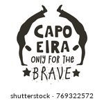 capoeira only for brave poster. ...   Shutterstock .eps vector #769322572