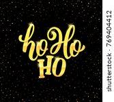 ho ho ho christmas greeting...   Shutterstock . vector #769404412