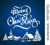 merry christmas hand lettering... | Shutterstock . vector #769733752