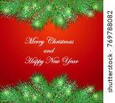 christmas background with fir...   Shutterstock .eps vector #769788082
