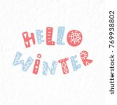 winter quote and phrase. hand... | Shutterstock .eps vector #769938802