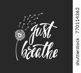 just breathe. inspirational... | Shutterstock .eps vector #770114362