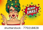 wow pop art christmas face.... | Shutterstock .eps vector #770218828