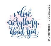 i love everything about you  ... | Shutterstock .eps vector #770261212