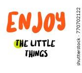 enjoy the little things....   Shutterstock .eps vector #770702122