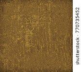 brown grunge background. dirty... | Shutterstock . vector #770735452