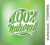 lettering 100  natural. logo... | Shutterstock .eps vector #770809846