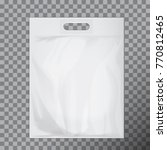 empty white blank plastic bag... | Shutterstock .eps vector #770812465