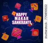 happy makar sankranti religious ... | Shutterstock .eps vector #770850022
