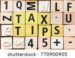 tax tips wooden letters concept   Shutterstock . vector #770900905