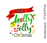 have a holly jolly lettering... | Shutterstock .eps vector #771379732