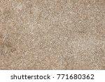brown granite rock background... | Shutterstock . vector #771680362