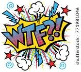 wtf   text design pop art... | Shutterstock .eps vector #771981046