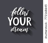 follow your dream. handdrawn... | Shutterstock .eps vector #772168645