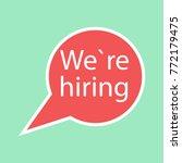 speech bubble we are hiring.... | Shutterstock .eps vector #772179475