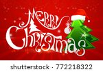 merry christmas greeting card.... | Shutterstock .eps vector #772218322