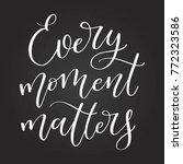 every moment matters. hand... | Shutterstock .eps vector #772323586