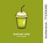 matcha latte vector... | Shutterstock .eps vector #772356382
