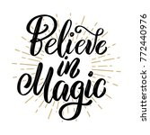 believe in magic. hand drawn... | Shutterstock .eps vector #772440976