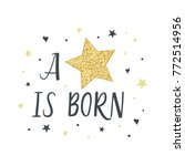 a star is born. typography... | Shutterstock .eps vector #772514956