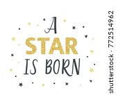 a star is born. typography... | Shutterstock .eps vector #772514962