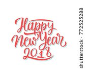 2018 happy new year hand drawn... | Shutterstock .eps vector #772525288