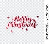 hand lettering merry christmas... | Shutterstock .eps vector #772549906