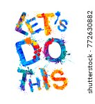 let's do this. motivation... | Shutterstock .eps vector #772630882