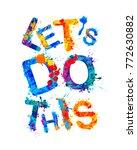 let's do this. motivation... | Shutterstock .eps vector #772630882