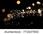 blur focus of light on black... | Shutterstock . vector #772637002