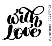 decorative text with love.... | Shutterstock .eps vector #772677406