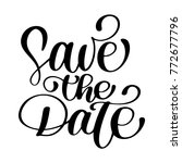 save the date text calligraphy... | Shutterstock .eps vector #772677796