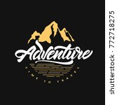 adventure awaits. time to... | Shutterstock .eps vector #772718275