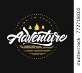 adventure awaits. time to... | Shutterstock .eps vector #772718302
