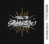 time to adventure lettering... | Shutterstock .eps vector #772718308