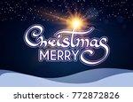 merry christmas calligraphic... | Shutterstock .eps vector #772872826