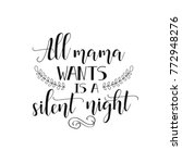 all mama wants is a silent... | Shutterstock .eps vector #772948276