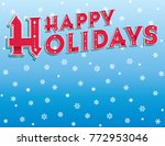 happy holidays message on a... | Shutterstock .eps vector #772953046