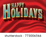 a happy holidays message in... | Shutterstock .eps vector #773006566