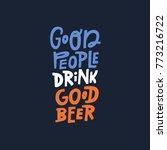 quote good people drink good... | Shutterstock .eps vector #773216722
