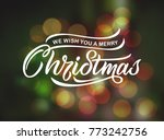 we wish you a merry christmas... | Shutterstock .eps vector #773242756
