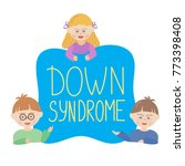 children with down syndrome are ... | Shutterstock .eps vector #773398408