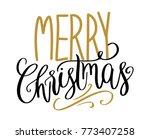 merry christmas hand written... | Shutterstock .eps vector #773407258