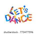 let's dance. vector watercolor... | Shutterstock .eps vector #773477596