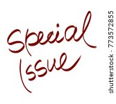 handwritten phrase special issue | Shutterstock . vector #773572855