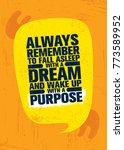 always remember to fall asleep... | Shutterstock .eps vector #773589952